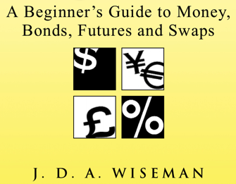 Bonds Pricing Money Futures and Swaps A Beginners Guide to Money